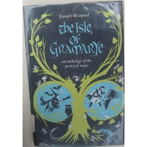 The Isle Of Gramarye: An Anthology Of The Poetry Of Magic