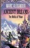 Ancient Dreams: The Wells Of Ythan (Wells Ythan)