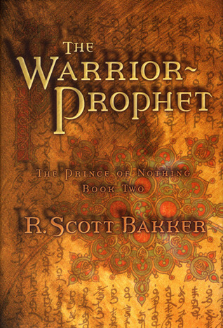 The Warrior Prophet: The Prince of Nothing - Book Two