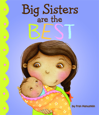 Big Sisters Are the Best by Fran Manushkin