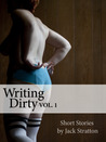 Writing Dirty Vol. 1