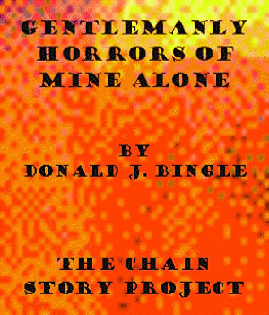 Gentlemanly Horrors of Mine Alone by Donald J. Bingle