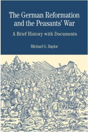 The German Reformation and the Peasants' War by Michael G. Baylor