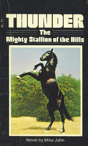Thunder: The Mighty Stallion of the Hills