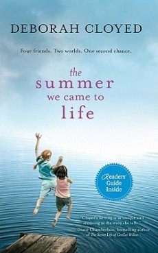The Summer We Came to Life by Deborah Cloyed