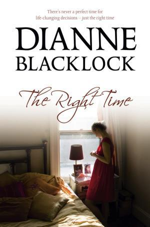 The Right Time by Dianne Blacklock