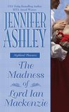 The Madness of Lord Ian Mackenzie by Jennifer Ashley