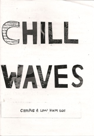 CHILL WAVES Campus A Low Hum 2011
