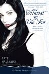 Almost to Die For by Tate Hallaway