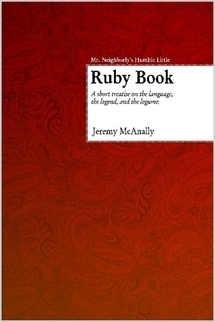 Mr. Neighborly's Humble Little Ruby Book by Jeremy McAnally
