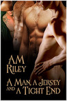 A Man, a Jersey, and a Tight End (Goldilocks #2)