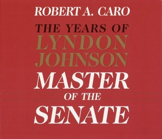 Master of the Senate: The Years of Lyndon Johnson - Volume 3