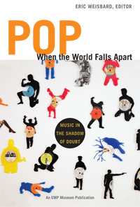 Pop When the World Falls Apart by Eric Weisbard