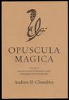 Opuscula Magica Volume II: Essays on Witchcraft and Crooked Path Sorcery