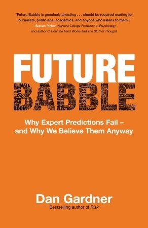 Future Babble by Dan Gardner