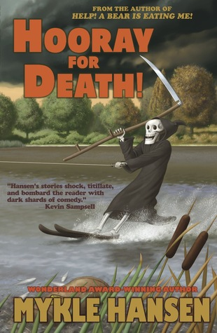 Hooray for Death! by Mykle Hansen