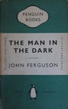 The Man in the Dark: An Ealing Mystery