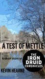 A Test of Mettle (The Iron Druid Chronicles #3.5)