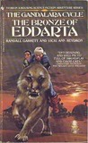 The Bronze of Eddarta (Gandalara Cycle, #3)