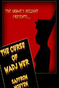 The Curse of the Wadj Wer by Saffron Nguyen