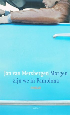 Morgen zijn we in Pamplona by Jan van Mersbergen