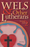 WELS & Other Lutherans (Second Edition)
