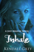 Inhale by Kendall Grey