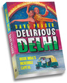 Delirious Delhi : Inside India's Incredible Capital
