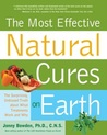 The Most Effective Natural Cures on Earth: The Surprising, Unbiased Truth about What Treatments Work and Why