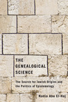 The Genealogical Science: The Search for Jewish Origins and the Politics of Epistemology