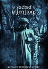 Sacred Intentions by Roxane Tepfer Sanford