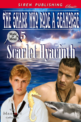 The Shark Who Rode a Seahorse by Scarlet Hyacinth