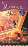 Murder by the Slice (A Fresh-Baked Mystery, #2)