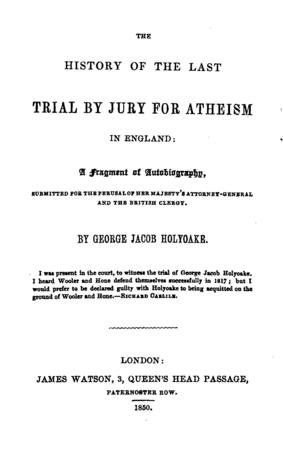 The History of  the Last Trial by Jury for Atheism in England: A Fragment of Autobiography, Submitted for the Perusal of Her Majesty's Attorney‐General and the British Clergy