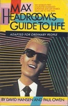 Max Headroom's Guide to Life: Adapted For Ordinary People