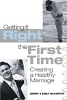 Getting It Right the First Time: Creating a Healthy Marriage