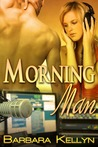 Morning Man by Barbara Kellyn
