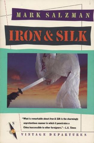 Iron and Silk by Mark Salzman