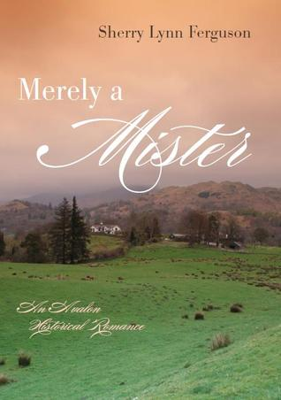 Merely A Mister by Sherry Lynn Ferguson
