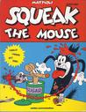 Squeak the Mouse by Massimo Mattioli