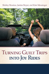 Turning Guilt Trips into Joy Rides