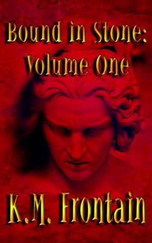 Bound in Stone by K.M. Frontain