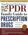The Pdr (R) Family Guide to Prescription Drugs (R): 6th Edition