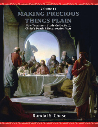 Making Precious Things Plain, Vol. 11 by Randal S. Chase