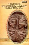 Roman Britain and Early England, 55 BC-AD871 by Peter Hunter Blair