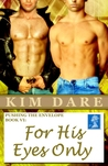 For His Eyes Only (Pushing the Envelope, #6)