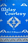 Malay Courtesy: a narrative account of Malay manners and customs in everyday use