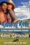 Kissing Kelli  (Texas Legacy Romantic Comedy, #1)