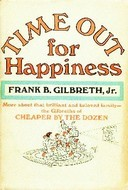 Time Out for Happiness by Frank B. Gilbreth Jr.