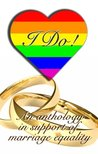 I Do: An Anthology in Support of Marriage Equality